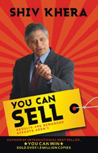 You Can Sell: Results are Rewarded, Efforts Aren't by Shiv Khera