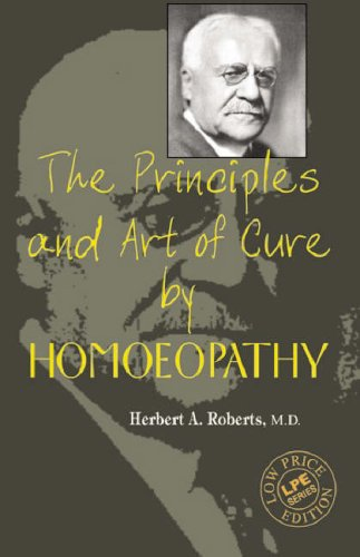 The Principles and Art of Cure by Homeopathy by R.E. Dudgeaon