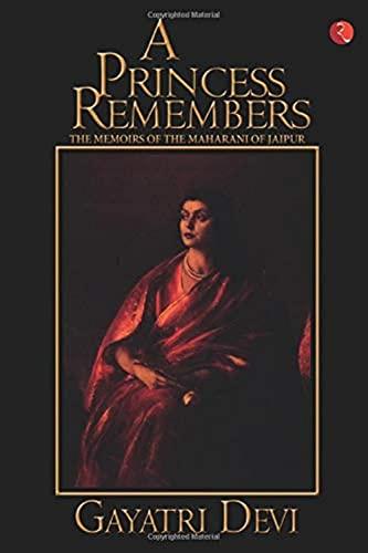 Princess Remembers: Memoirs of the Maharani of Jaipur by Gayatri Devi