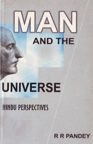 Man and the Universe by R.R. Pandey