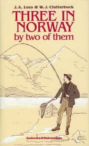 Three in Norway: By Two of Them by J.A. Lees