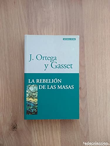 La Rebelion by Jose Ortega y Gasset