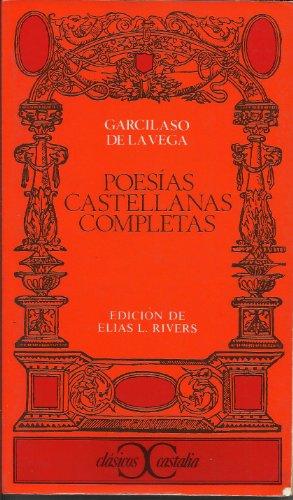Poesias Castellanas Completas: Poesias Castellanas Completas by Garcilaso De La Vega