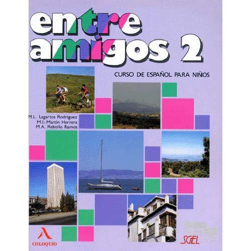 Entre Amigos - Level 2: Libro Del Alumno 2 by Lagartos Rodriguez
