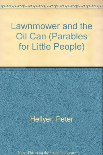 Lawnmower and the Oil Can (Parables for Little People)