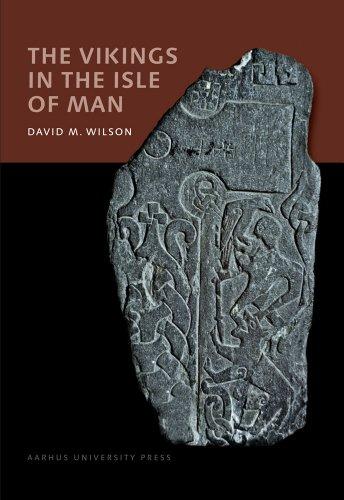 Vikings in the Isle of Man by David Wilson