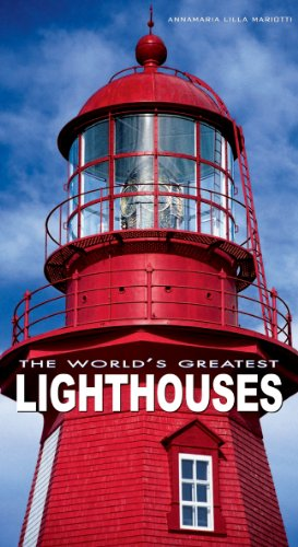 The World's Greatest Lighthouses by Annamaria Mariotti