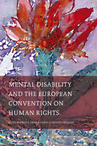 Mental Disability and the European Convention on Human Rights by Peter Bartlett