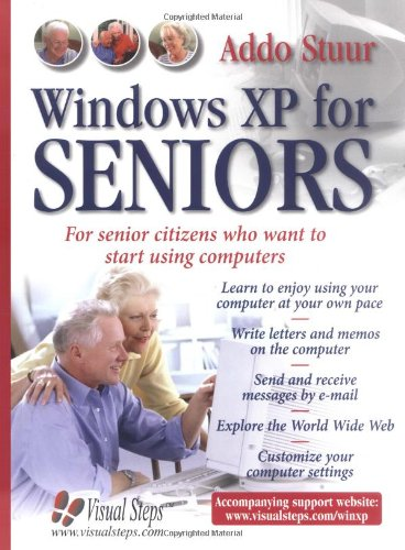 Windows XP for Seniors: For Senior Citizens Who Want to Start Using the Internet by Addo Stuur