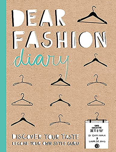 Dear Fashion Diary: Discover Your Taste - Become Your Own Style Guru by Emmi Ojala