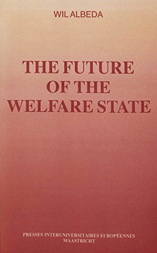 Future of the Welfare State: v. 1 by W. Albeda