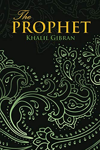 The Prophet (Wisehouse Classics Edition) by Kahlil Gibran