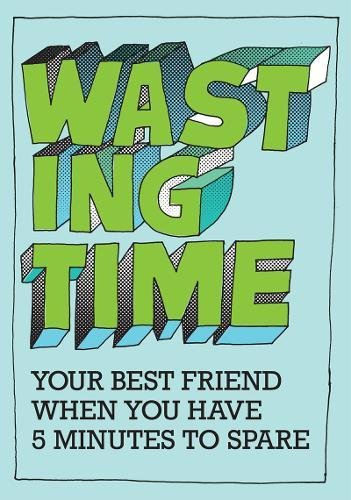 Wasting Time: Your Best Friend When You Have 5 Minutes To Spare by Fredrik Colting