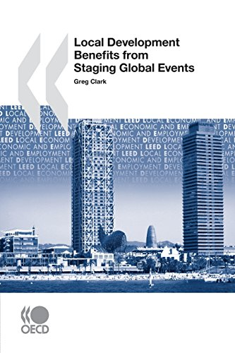 Local Economic and Employment Development (Leed) Local Development Benefits from Staging Global Events by Greg Clark (?)