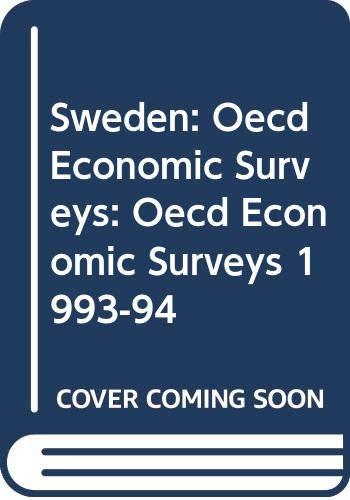 Sweden: Oecd Economic Surveys: Oecd Economic Surveys 1993-94 by