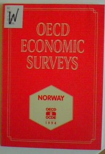 Economic Surveys: 1993-94: Norway by Organization for Economic Co-operation and Development