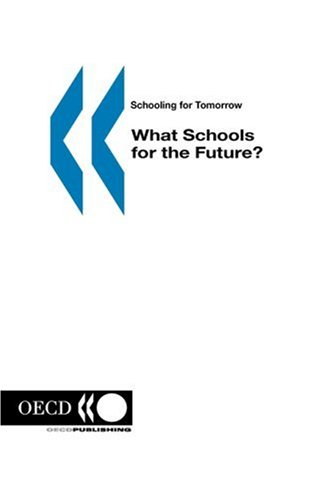 What Schools for the Future? by Centre for Educational Research & Innovation