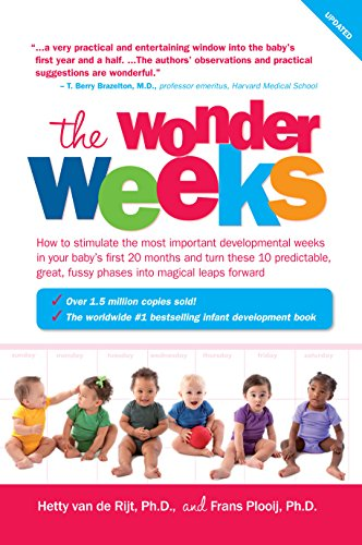 The Wonder Weeks: How to Stimulate Your Baby's Mental Development and Help Him Turn His 10 Predictable, Great, Fussy Phases into Magical Leaps Forward by Frans X. Plooij