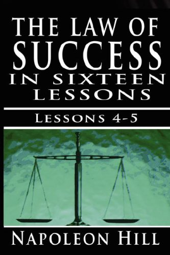 The Law of Success , Volume IV & V: The Habit of Saving & Initiative and Leadership by Napoleon Hill: 4-5