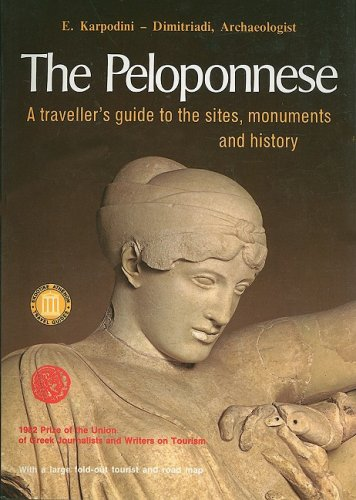 The Peloponnese - A Travellers Guide to the Sites, Monuments and History by E Karpodini-Dimitriadi