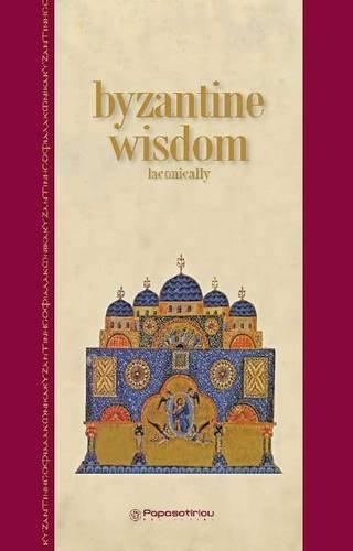 Byzantine Wisdom: Laconically by