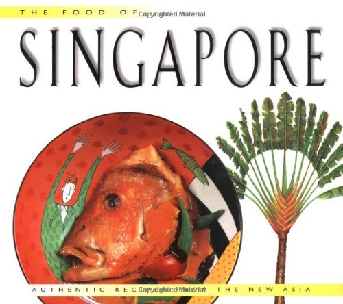 Food of Singapore: Authentic Recipes from the Manhattan of the East by Djoko Wibisono