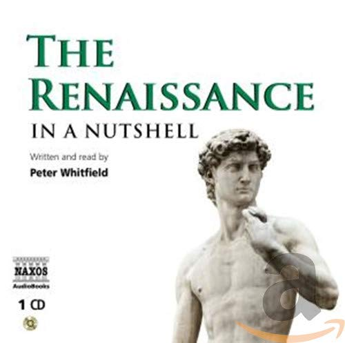 The Renaissance - In a Nutshell by Peter Whitfield