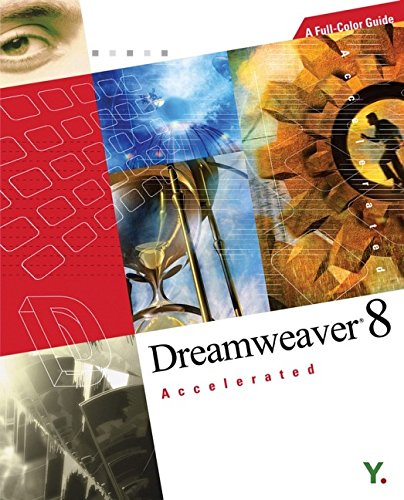 Dreamweaver 8 Accelerated: A Full-Color Guide by YoungJin.com