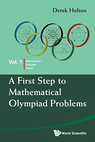 A First Step to Mathematical Olympiad Problems by Derek Holton