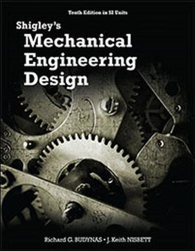Shigley's Mechanical Engineering Design (in SI Units) by Richard G. Budynas
