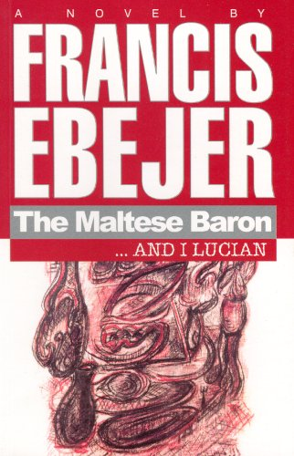 The Maltese Baron... and I Lucian by Francis Ebejer