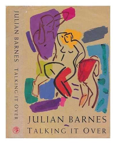 Talking it over / Julian Barnes